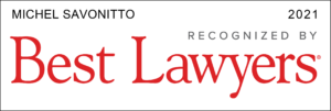 Michel Savonitto was included in the 2021 Edition of The Best Lawyers in Canada©